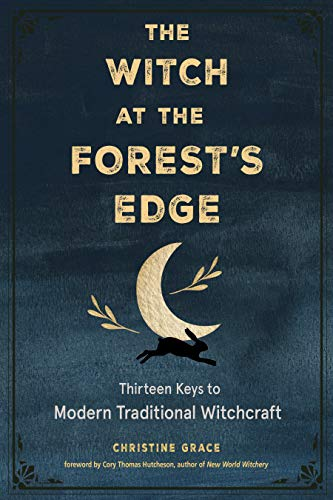 The Witch at the Forest's Edge: Thirteen Keys to Modern Traditional Witchcraft (English Edition)