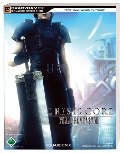 Crisis Core - Final Fantasy VII. Der offizielle Strategie-Guide.