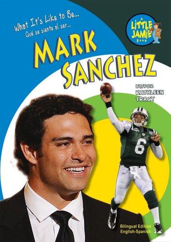 Mark Sanchez: Ny Jets Quarterback (Little Jamie Books: What It's Like to Be) (Little Jamie Books: What It's Like to Be / Que se siente al ser) (English and )