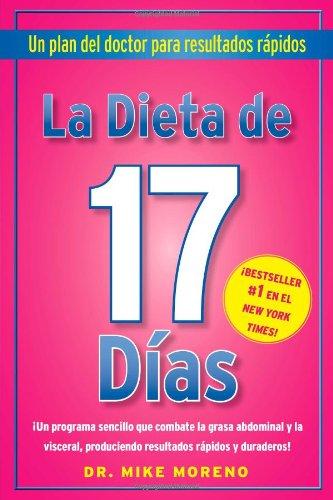 La Dieta de 17 Dias: Un Plan del Doctor Para Resultados Rápidos = The 17 Days Diet