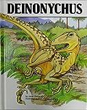Deinonychus : Dinosaurs Series