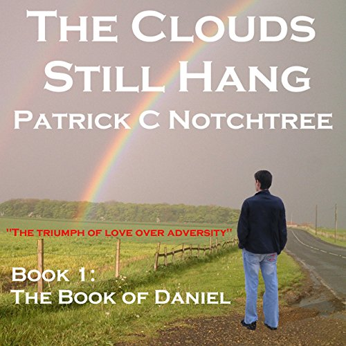 The Clouds Still Hang: The Book of Daniel, Book 1  By  cover art