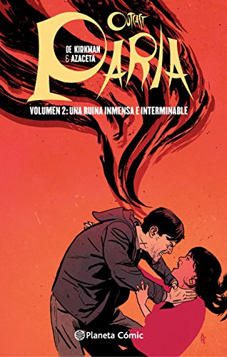 Paria (Outcast) nº 02/08: Una ruina inmensa e interminable (Independientes USA)