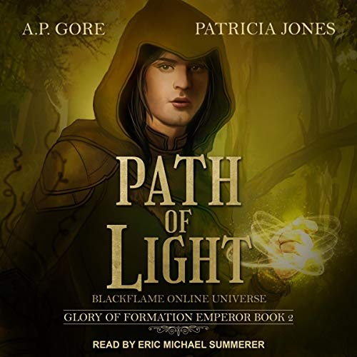 Path of Light: BlackFlame Online Universe Audiobook By A. P. Gore, Patricia Jones cover art