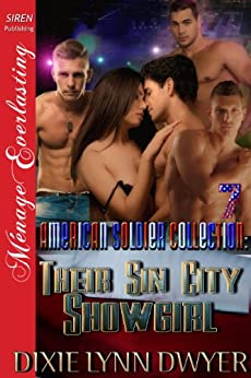 The American Soldier Collection 7: Their Sin City Showgirl [The American Soldier Collection 7] (Siren Publishing Menage Everlasting) (The American Soldier Collection series) by [Dixie Lynn Dwyer]