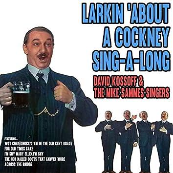 Larkin' About - A Cockney Sing-a-Long