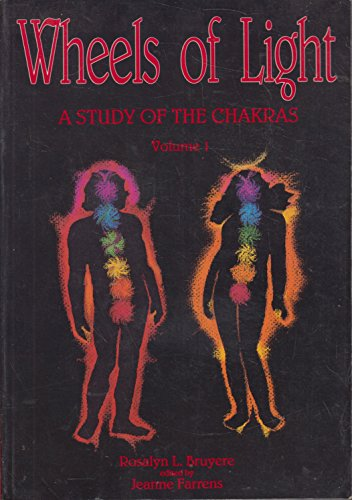 Wheels of Light: A Study of the Chakras