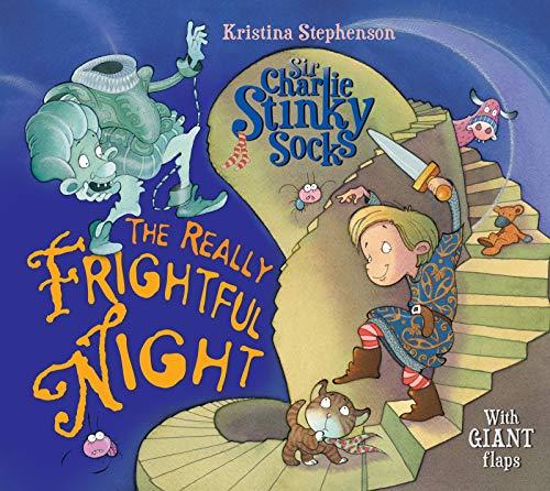 Sir Charlie Stinky Socks: The Really Frightful Night