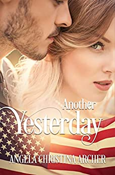 Another Yesterday: An emotional journey of love, loss, and hope by [Angela Christina Archer]