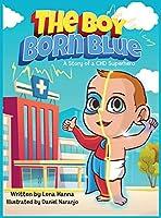 The Boy Born Blue: A Story of a CHD Superhero