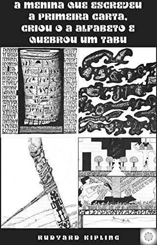 A menina que escreveu a primeira carta, criou o alfabeto e quebrou um tabu (Simples assim Livro 8) (Portuguese Edition)
