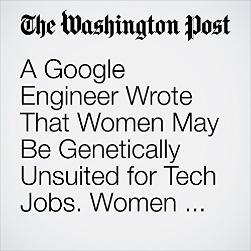 A Google Engineer Wrote That Women May Be Genetically Unsuited for Tech Jobs. Women Wrote Back. copertina