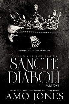 Sancte Diaboli: Part One (The Elite Kings Club Book 6) by [Amo Jones]