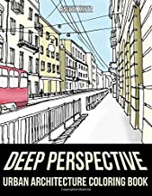 Deep Perspective - Urban Architecture Coloring Book: Street Sketches of City Buildings & Public Places in 3D Perspective View – For Adults & Artists