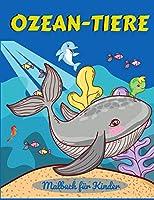 Ozean-Tiere Malbuch fuer Kinder: Eine abenteuerliche Malbuch entwickelt, um zu erziehen, zu unterhalten, und die Natur der Ozean Tierliebhaber in Ihrem KID!