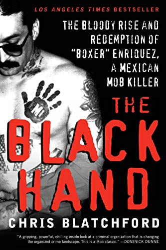 The Black Hand: The Bloody Rise and Redemption of 'Boxer' Enriquez, a Mexican Mob Killer