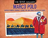 Marco Polo: whose famous journey along the silk road lasted 24 years (The EPIC Gallery) (English Edition)