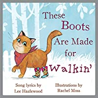 These Boots Are Made for Walkin': A Children's Picture Book (LyricPop)