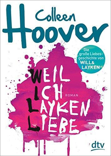 Weil ich Layken liebe: Roman von Colleen Hoover (1. November 2013) Taschenbuch