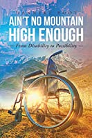 Ain't No Mountain High Enough: From Disability To Possibility
