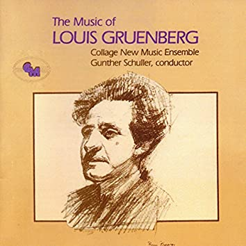 The Music of Louis Gruenberg