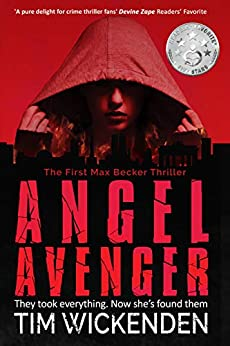 Angel Avenger: A Max Becker Thriller by [Tim Wickenden]