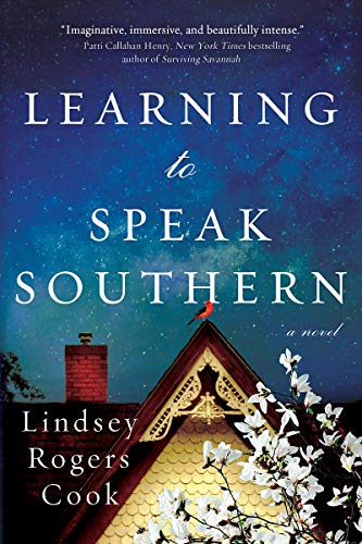 Learning to Speak Southern: A Novel by [Lindsey Rogers Cook]