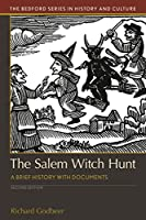 The Salem Witch Hunt: A Brief History With Documents (Bedford Series in History and Culture)