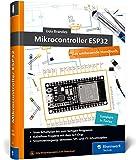 Mikrocontroller ESP32: Das umfassendes Handbuch. Über 600 Seiten, komplett in Farbe, mit Fritzing-Schaltskizzen und Projektideen