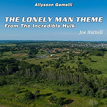 The Lonely Man Theme: The Incredible Hulk
