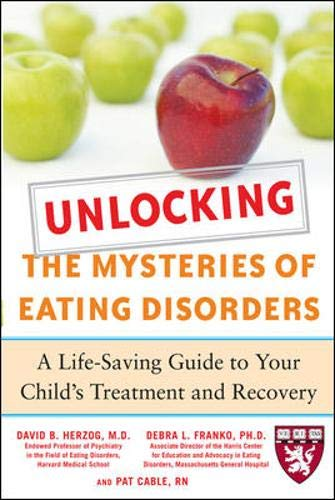 Unlocking the Mysteries of Eating Disorders: A Life-Saving Guide to Your Child's Treatment and Recov