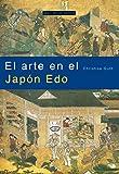 El arte en el Japón Edo: 13 (Arte en contexto)