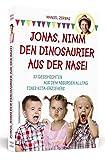 Jonas, nimm den Dinosaurier aus der Nase!: 33 Geschichten aus dem absurden Alltag eines Kita-Erziehers