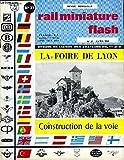 Rail miniature flash n°37 : la foire de lyon - construction de la voie - les modèles fleischmann et leur échelle ...