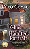 The Ghost and the Haunted Portrait (Haunted Bookshop Mystery Book 7)