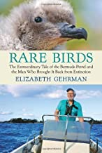 Rare Birds: The Extraordinary Tale of the Bermuda Petrel and the Man Who Brought It Back from Extinction by Gehrman, Elizabeth (2012) Hardcover