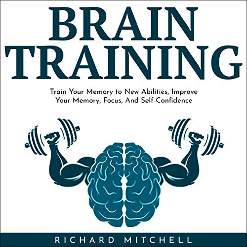 Brain Training: Train Your Memory to New Abilities, Improve Your Memory, Focus, and Self-Confidence Titelbild