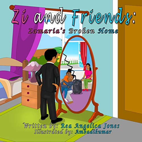 Zi and Friends: Zamaria's Broken Home (English Edition)