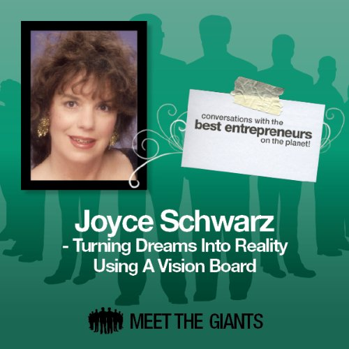 Joyce Schwarz - Turning Dreams into Reality Using a Vision Board audiobook cover art