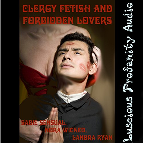 Clergy Fetish and Forbidden Lovers audiobook cover art