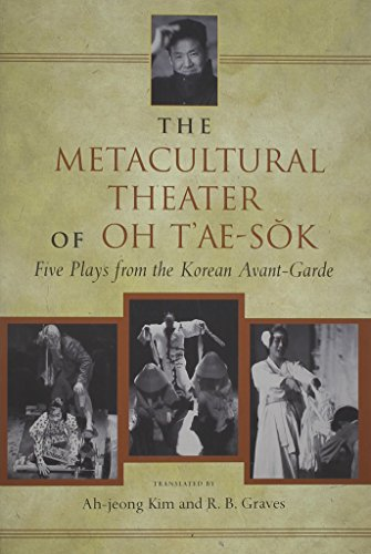 The Metacultural Theater of Oh T'ae-Sok: Five Plays from the Korean Avant-Garde