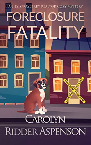 Foreclosure Fatality: A Lily Sprayberry Realtor Cozy Mystery (The Lily Sprayberry Realtor Cozy Mystery Series Book 7) by [Carolyn Ridder Aspenson]