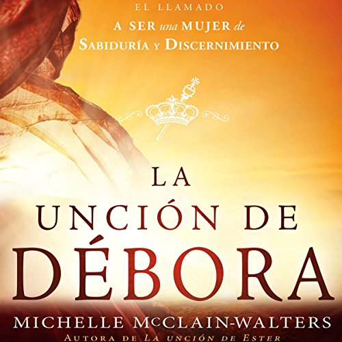 La Unción de Débora [The Anointing of Deborah] audiobook cover art