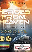 Heroes From Heaven Battle Ground Earth: Good Vs. Evil