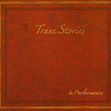 Trane Stories in Performance (Live)