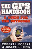 Egbert, R: GPS Handbook: A Guide for the Outdoors
