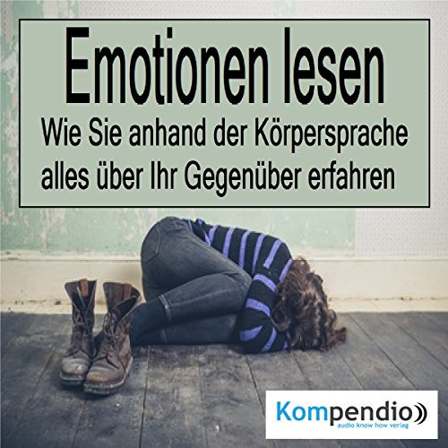 Emotionen lesen     Wie Sie anhand der Körpersprache alles über Ihr Gegenüber erfahren              By:                                                                                                                                 Robert Sasse,                                                                                        Yannick Esters                               Narrated by:                                                                                                                                 Yannick Esters                      Length: 16 mins     Not rated yet     Overall 0.0
