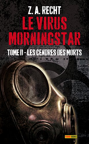 LE VIRUS MORNINGSTAR T02 :LES CENDRES