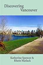 Discovering Vancouver by Katherine Spencer (2015-06-08)