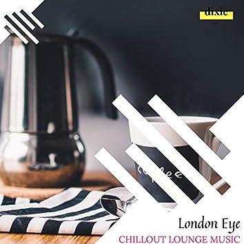 London Eye - Chillout Lounge Music